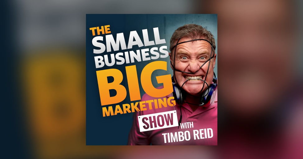 The Small Business Big Marketing Show