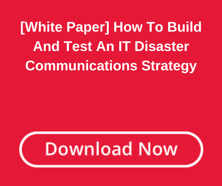[White Paper] How To Build And Test An IT Disaster Communications Strategy